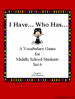 I Have...Who Has... Vocabulary Game for Middle School Stud