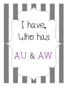 I Have, Who Has - au/aw