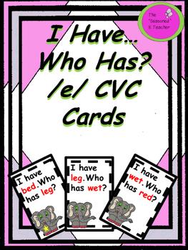 I Have...Who Has? /e/ CVC Cards