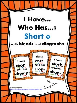 I Have... Who Has... short o with blends and digraphs Comm