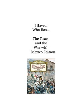 I Have... Who has... Texas and the War with Mexico Edition