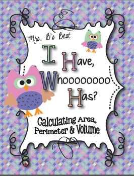 I Have, Whoooo Has? Calculating Area, Perimeter and Volume