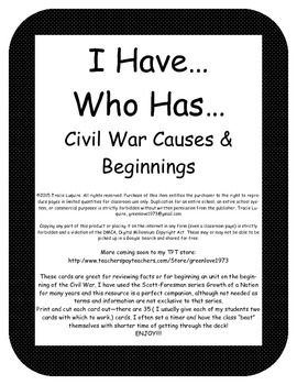 I Have...Who Has... Civil War Causes and Beginnings ~~Lase