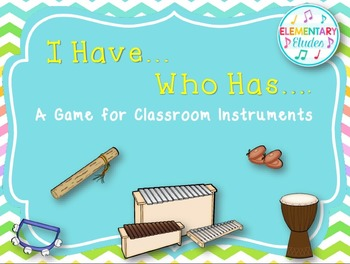 I Have/Who Has Game: Classroom Instruments