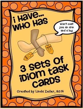 I Have..Who Has Idioms (3 Sets)