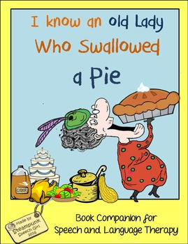I Know An Old Lady Who Swallowed A Pie: Thanksgiving-theme