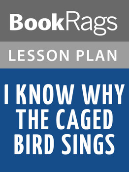 I Know Why the Caged Bird Sings Lesson Plans