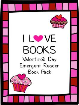 I LOVE Books: Valentine's Day Emergent Reader Book Pack
