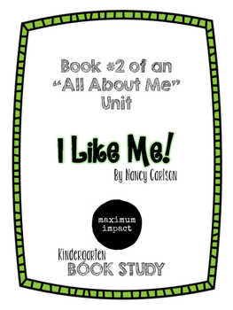 I Like Me! by Nancy Carlson Kindergarten Book Study *Good