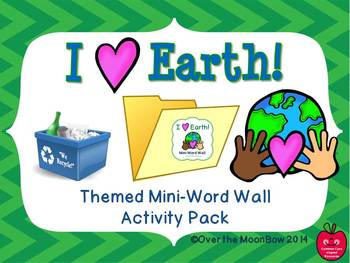 I Love Earth! Mini-Word Wall Activity Pack