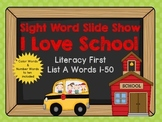 Sight Word Slide Show, Literacy First List A Words 1-50, I