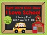 Sight Word Slide Show, Literacy First List A Words 51-100,