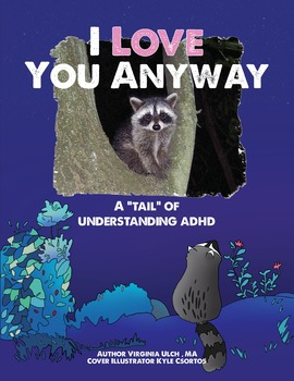 """I Love You Anyway A """"tail"""" of understanding ADHD with plus"""