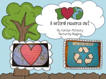I Love the Earth: a Natural Resources and Earth Day Unit