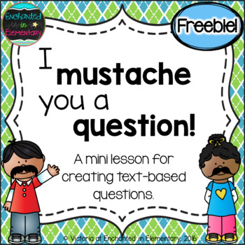 I Mustache You a Question!- Creating Text-Based Questions