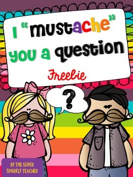 "I ""Mustache"" You a Question (Freebie)"
