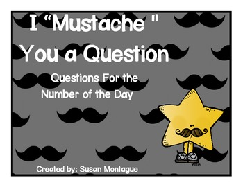 """I """"Mustache"""" You a Question Number of the Day Questions"""