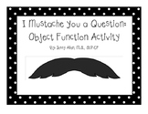 I Mustache You a Question: Object Functions Activity