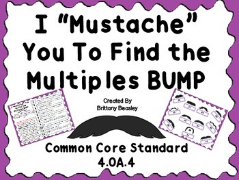 """4.OA.4 I """"Mustache"""" You to Find the Multiples BUMP Game"""