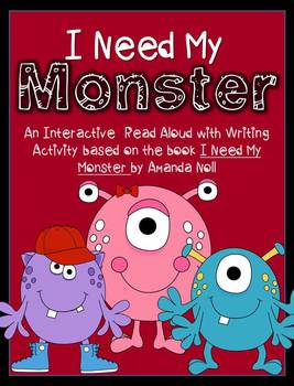 I Need My Monster Interactive Read Aloud Lesson w/ Writing