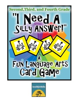 """""""I Need a Silly Answer!"""" Language Arts Card Game for 2nd,"""