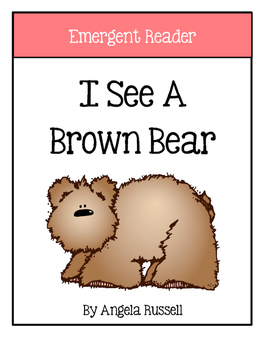 Emergent Reader ~ I See A Brown Bear