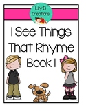 I See Things That Rhyme ~ Kindergarten Common Core Series