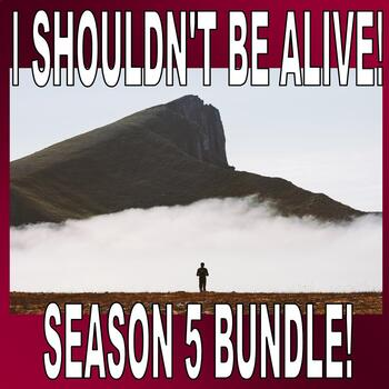 I Shouldn't Be Alive Season 5 Bundle (6 Video Worksheets)