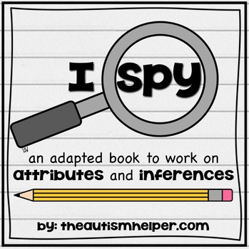 I Spy - Attributes & Inferences {an adapted book for child