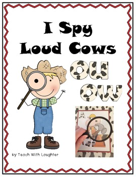 I Spy Loud Cows (ou and ow Words)