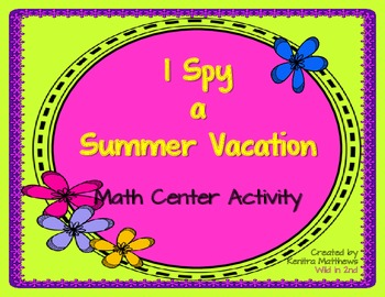 I Spy Summer Vacation--Math Center Activity