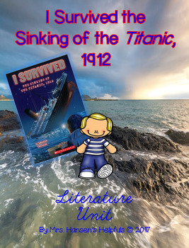 I Survived the Sinking of the Titanic, 1912 Literature Unit