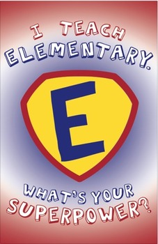 """""""I Teach Elementary: What's Your Superpower?"""" Poster Design"""