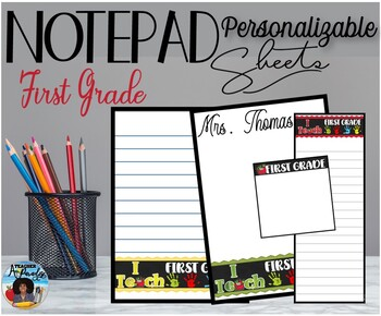 """I Teach First Grade"" Notepad Sheets Set {Editable}"