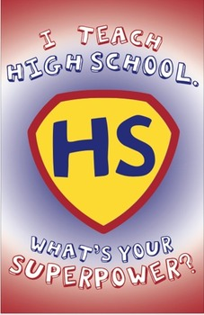 """""""I Teach High School: What's Your Superpower?"""" Poster Design"""