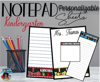 """I Teach Kindergarten"" Notepad Sheets Set {Editable}"