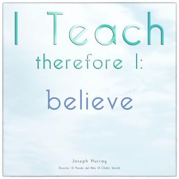 I Teach therefore I: believe