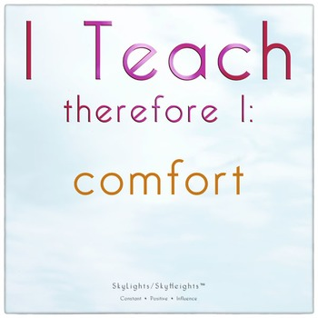 I Teach therefore I: comfort