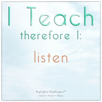 I Teach therefore I: listen