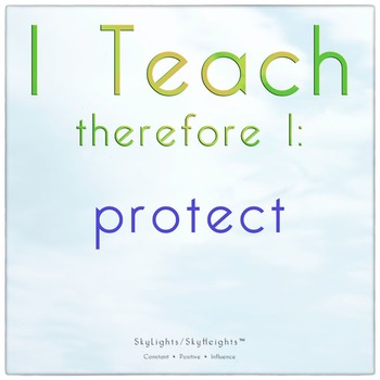 I Teach therefore I: protect