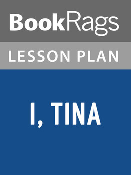 I, Tina Lesson Plans