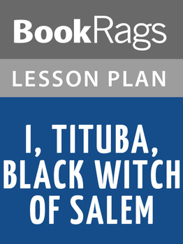 I, Tituba, Black Witch of Salem Lesson Plans