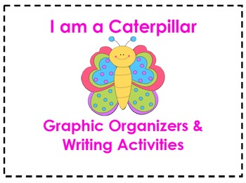 I am a Caterpillar Organizers & Writing Activities (Readin