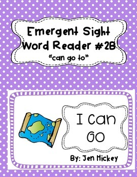 """Emergent Sight Word Reader """"I Can Go To The"""""""