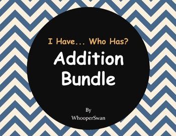 I have, Who Has - Addition Bundle