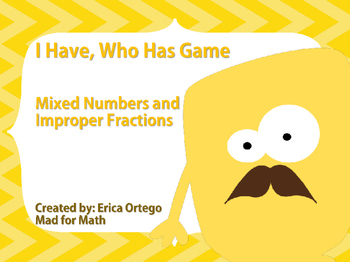 I have Who Has Game Mixed Numbers and Improper Fractions 5