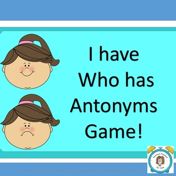 I have, Who has Antonym Game