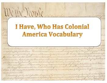 I have, Who has Colonial American Vocabulary