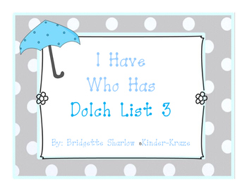 I have, Who has... Dolch List 3