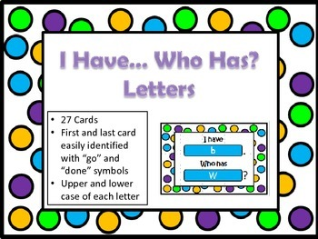 I have... Who has... Letters (uppercase and lowercase)